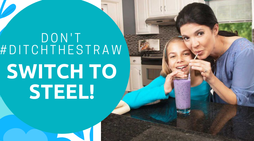 Don't #DitchtheStraw, Just Switch to Steel!
